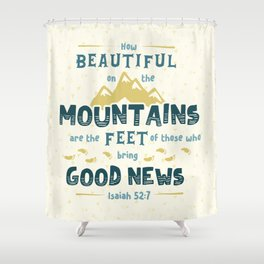 """""""How Beautiful on the Mountains"""" Hand-Lettered Bible Verse Shower Curtain"""