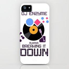 DJ Enzyme - Always Breaking It Down iPhone Case