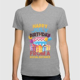 Social Distancing Gift Happy July Birthday From A Social Distance T-shirt