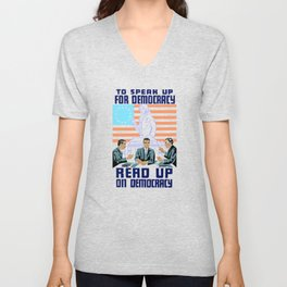 To speak up for democracy, read up on democracy Unisex V-Neck