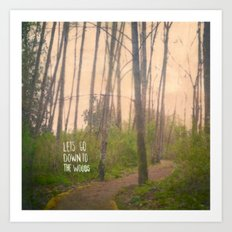 Lets go down to the woods Art Print