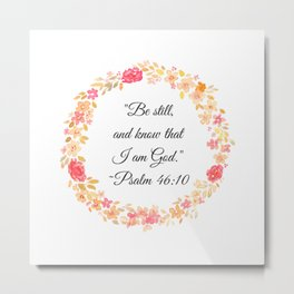 Be Still Bible Verse (Psalm 46:10) Metal Print