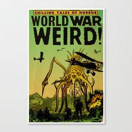 WORLD WAR WEIRD 1 - GMB CHOMICHUK Canvas Print