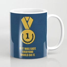 Lab No. 4 -If It Was Easy, Everyone Would Do It Corporate Start-Up Quotes Poster Coffee Mug