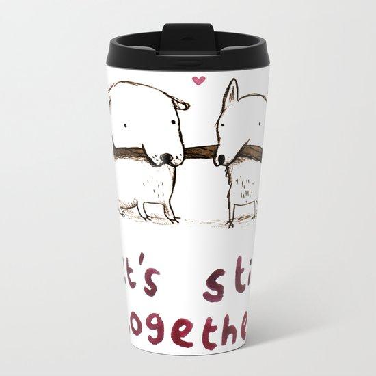 Let's Stick Together Metal Travel Mug