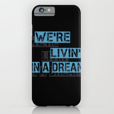 We are living in a dream iPhone 6s Slim Case
