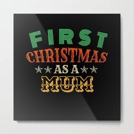 First Christmas As a MUM Metal Print