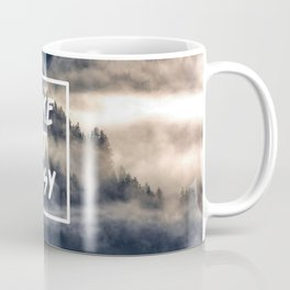Take it easy on the mountains! Coffee Mug