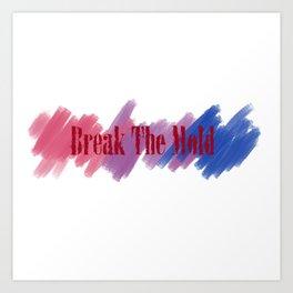 Break The Mold - Bi Pride Art Print