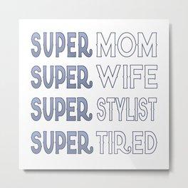 Super Stylist Mom Metal Print