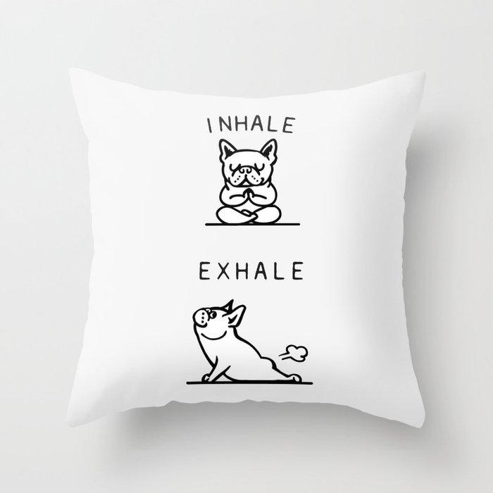 Inhale Exhale French Bulldog Throw Pillow