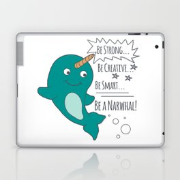 Be A Narwhal! Laptop & iPad Skin