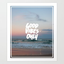 Good Vibes Only Beach and Sunset Art Print