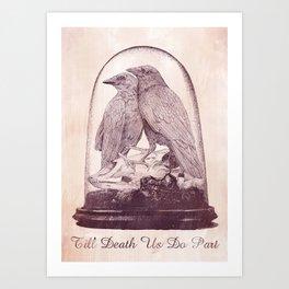 Taxidermy Ravens, Till Death Us Do Part Art Print