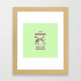 I'm Drummer What's Your Superpower Funny Drums Vintage Drumming Distressed Framed Art Print