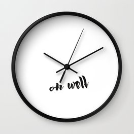 oh well Wall Clock