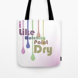 I Like Watching Paint Dry Tote Bag