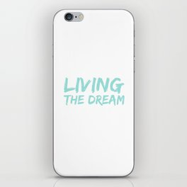 Living the dream iPhone Skin