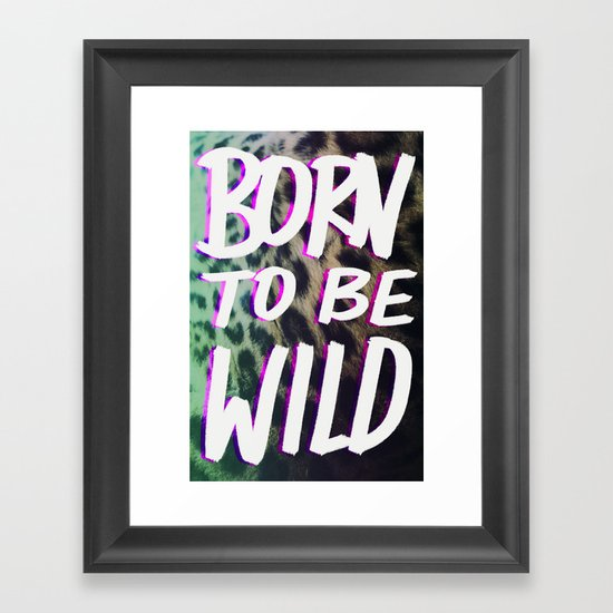 Born to Be Wild Framed Art Print