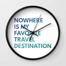 Travel Nowhere Wall Clock