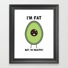 I'm Fat But I'm Healthy Framed Art Print