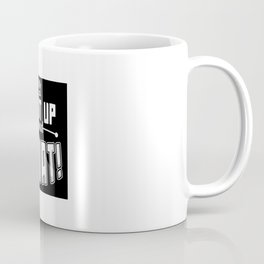 Shut Up And Squat Coffee Mug