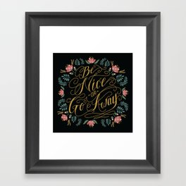 Be Nice Framed Art Print