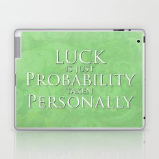 Luck Is Just Laptop & iPad Skin