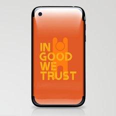 Trust in Good - Version 1 iPhone & iPod Skin