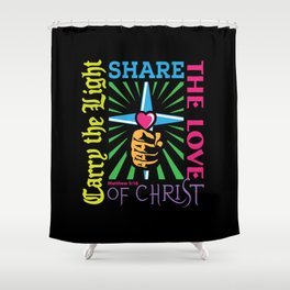 Carry the Light of Christ Shower Curtain