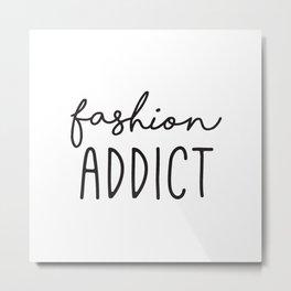 Teen Girls, Room Decor, Wall Art Prints, Fashion Addict, Affordable Prints, Fashion Quotes Metal Print