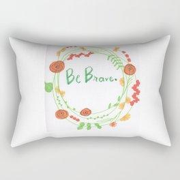 """""""Be Brave"""" Rectangular Pillow"""