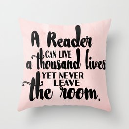 Reader Lives a Thousand Lives Throw Pillow