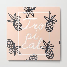 Tropical lettering with pineapple Metal Print