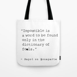 Napoleon Bonaparte type quote Tote Bag