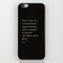 Seize common occasions iPhone Skin