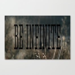 Be Infinate Canvas Print