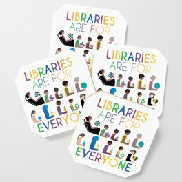 Rainbow Libraries Are For Everyone Coaster