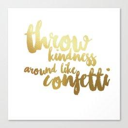 Throw Kindness Around Like Confetti Canvas Print