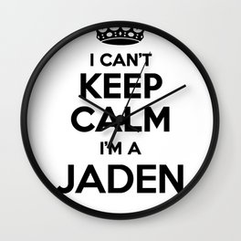 I cant keep calm I am a JADEN Wall Clock