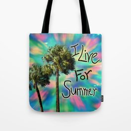 I Live For Summer Tote Bag