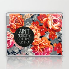 Ain't Nobody Got Time For That Laptop & iPad Skin