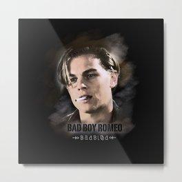 Bad Boy Romeo Metal Print