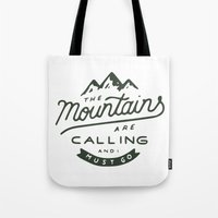 the mountains are calling Tote Bags featuring The Mountains Are Calling by Outdoor Bro