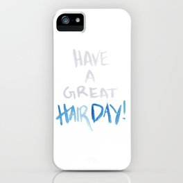 Have a great hairday! (Grey&Blue) iPhone Case