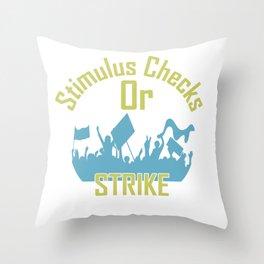 Stimulus Checks Or Strike Throw Pillow
