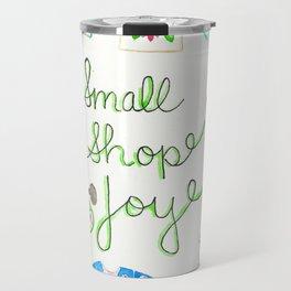 Small Shop Joy Travel Mug