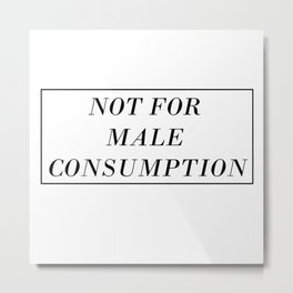 Male Consumption Metal Print