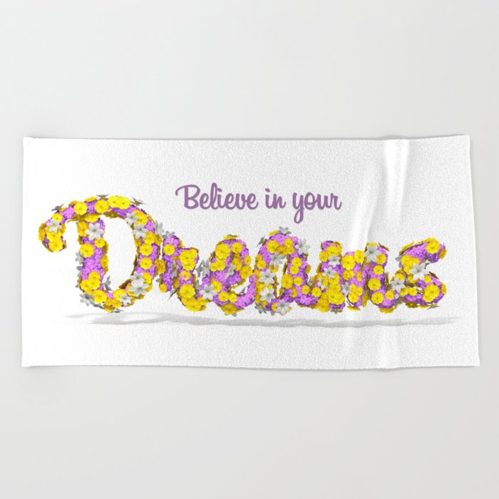 Believe in your dreams Art Print Beach Towel