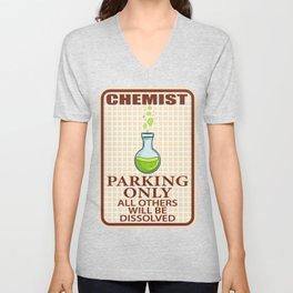 Chemist parking only violators will be disolved Chemist Gift Unisex V-Neck